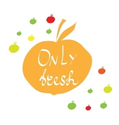 Colorful Only fresh hand lettering vector