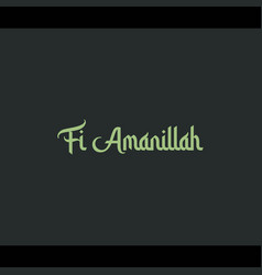 Fi amanillah religious greetings typography text vector