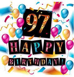 Happy birthday 97 years anniversary vector