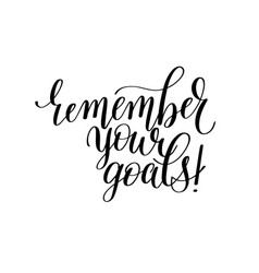 Remember your goals - hand written lettering vector