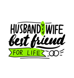 husband and wife best friends for life lettering vector image