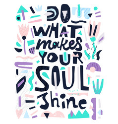 Soul shine quote vector