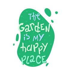 An with lettering - garden is my happy place vector