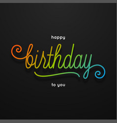 happy birthday sign on black design background vector image