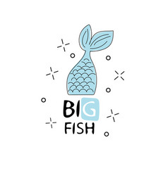 hand drawn lettering big fish isolated on white vector image