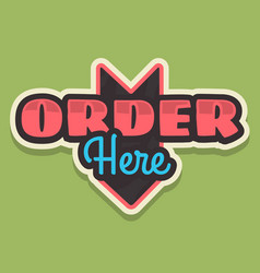 order here arrow sign typographic vintage vector image