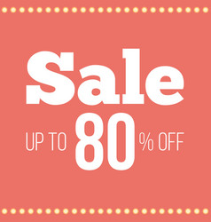 sale up to 80 percent poster for advertising vector image