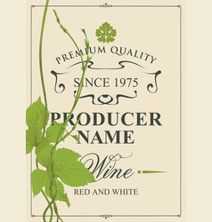 wine label with green vine and vine leaves vector image