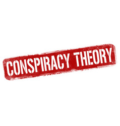 conspiracy theory sign or stamp vector image
