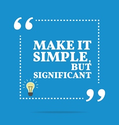 Inspirational motivational quote Make it simple vector