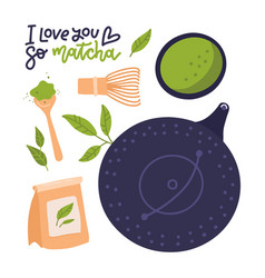 matcha tea set with lettering quote - i love you vector image