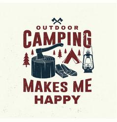outdoor camping make me happy concept vector image