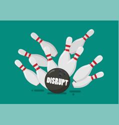 disrupt bowling ball breaks bowling pins vector image