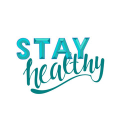 Stay healthy hand written sign for print vector
