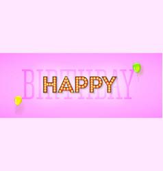 happy birthday design retro lettering vector image