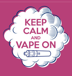 vape poster keep calm and vape on cloud vector image