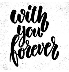 with you forever lettering phrase on grunge vector image
