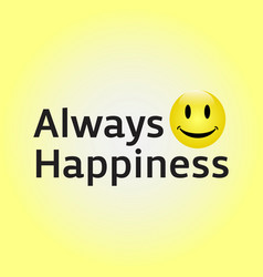 always happiness template design vector image