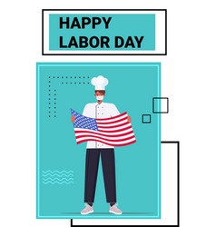 Chef in uniform holding usa flag happy labor day vector