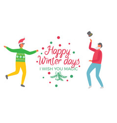 happy winter days wish you magic poster christmas vector image