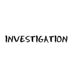 Investigation stamp on white vector