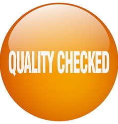 Quality checked orange round gel isolated push vector