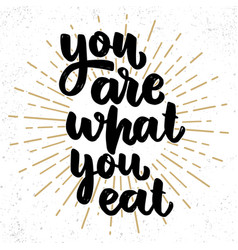You are what you eat lettering phrase on grunge vector