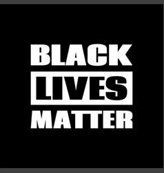 Black lives matter poster against racism vector