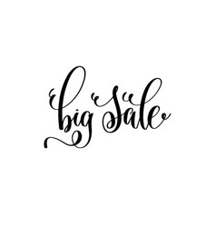 big sale - black and white hand lettering vector image