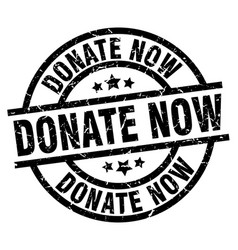donate now round grunge black stamp vector image