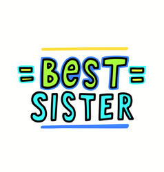 best sister lettering or typography hand written vector image