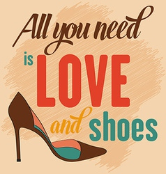Quote Typographic Background about shoes vector image