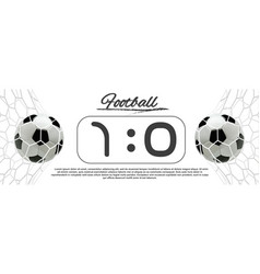 Soccer or football ball with scoreboard vector