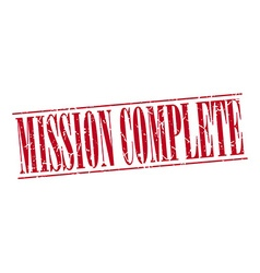 Mission complete red grunge vintage stamp isolated vector