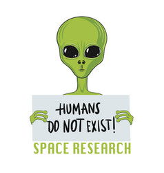 humans do not exist extraterrestrial life vector image
