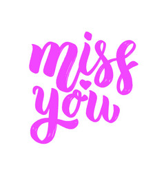 miss you lettering phrase on light background vector image