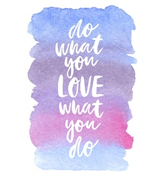 Motivation poster Do what you love Abstract vector
