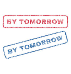By tomorrow textile stamps vector