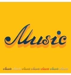 Flat design music inscription vector