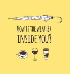 Funny quote about weather how is the weather vector