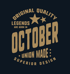 legends are born in october t-shirt print design vector image