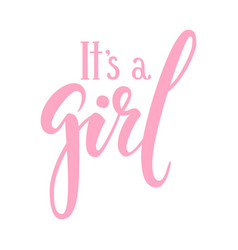 it s a girl hand drawn calligraphy and brush pen vector image