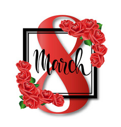 8 march design with roses international womens vector image
