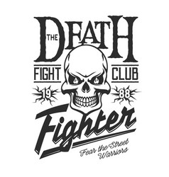 Death skeleton skull street fight club sign vector