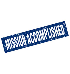 square grunge blue mission accomplished stamp vector image