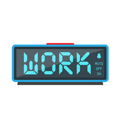 digital alarm clock with the inscription work vector image