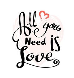 All you need is love nscription image vector