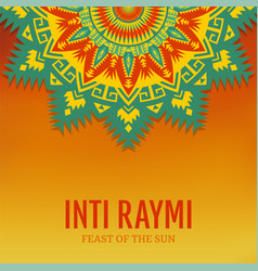 poster for ancient pagan festival inti raymi vector image
