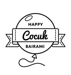 Happy Cocuk Bairami greeting emblem vector image