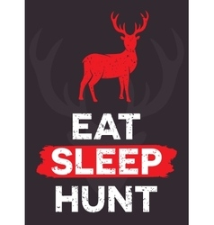 Eat Sleep Hunt - creative quote hand vector image vector image